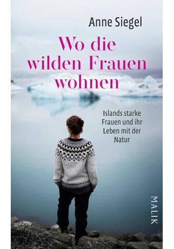 Buch »Wo die wilden Frauen wohnen / Anne Siegel« kaufen