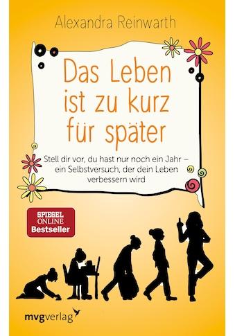 Buch »Das Leben ist zu kurz für später / Alexandra Reinwarth« kaufen