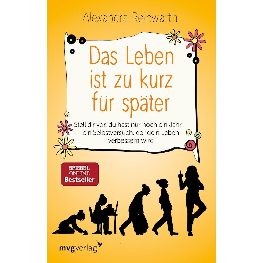 Buch »Das Leben ist zu kurz für später / Alexandra Reinwarth«
