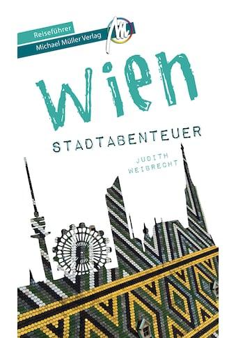 Buch »Wien - Stadtabenteuer Reiseführer Michael Müller Verlag / Judith Weibrecht,... kaufen