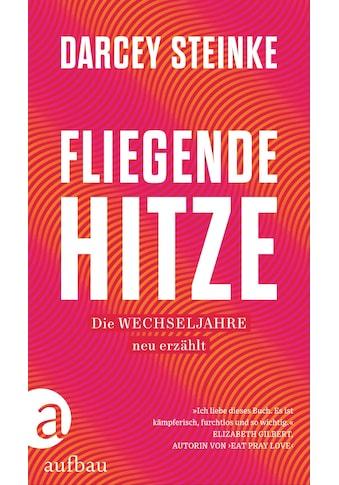 Buch »Fliegende Hitze / Darcey Steinke, Eva Kemper« kaufen