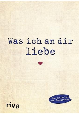 Buch »Was ich an dir liebe / Alexandra Reinwarth« kaufen
