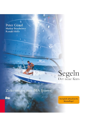 Buch »Segeln / Peter Günzl, Markus Brandstötter, Ronald Höfer« kaufen