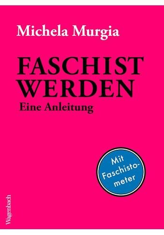 Buch »Faschist werden / Michela Murgia, Julika Brandestini« kaufen