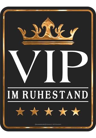 Rahmenlos Blechschild mit coolem Druck »VIP im Ruhestand« kaufen