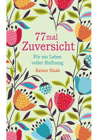 Buch »77 mal Zuversicht / Rainer Haak« kaufen