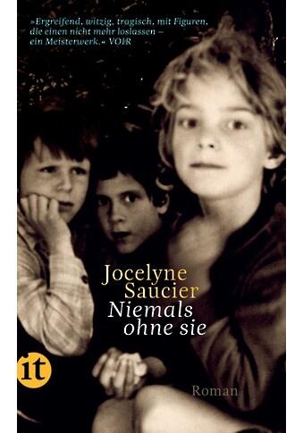Buch »Niemals ohne sie / Jocelyne Saucier, Sonja Finck, Frank Weigand« kaufen