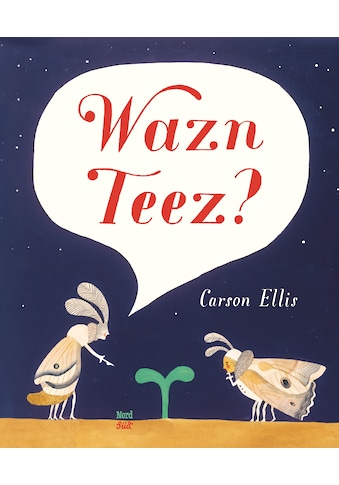 Buch »Wazn Teez? / Carson Ellis, Carson Ellis, Jess Jochimsen, Anja Schöne« kaufen