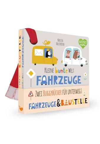 Buch »Kleine bunte Welt - Fahrzeuge & Baustelle / Nastja Holtfreter« kaufen