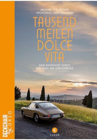 Buch »Tausend Meilen Dolce Vita / Michael O. R. Kröher, Wolfgang Groeger-Meier« kaufen