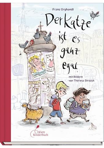 Buch »Der Katze ist es ganz egal / Franz Orghandl, Theresa Strozyk« kaufen