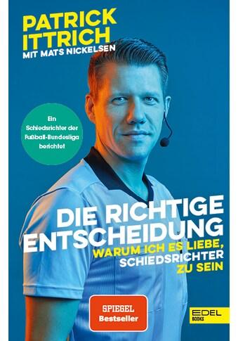 Buch »Die richtige Entscheidung / Patrick Ittrich, Mats Nickelsen« kaufen