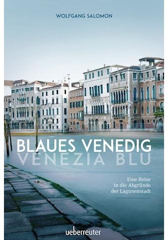 Buch »Blaues Venedig - Venezia Blu / Wolfgang Salomon« kaufen
