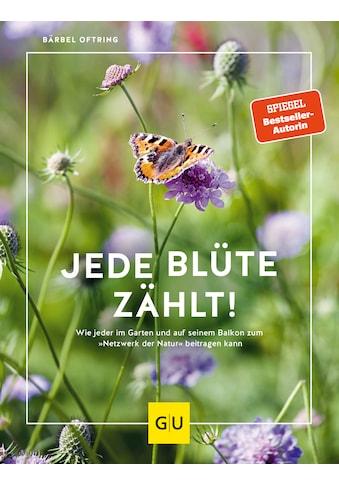 Buch »Jede Blüte zählt! / Bärbel Oftring« kaufen