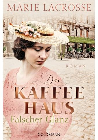 Buch »Das Kaffeehaus - Falscher Glanz / Marie Lacrosse« kaufen