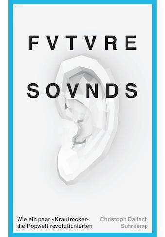 Buch »Future Sounds / Christoph Dallach« kaufen