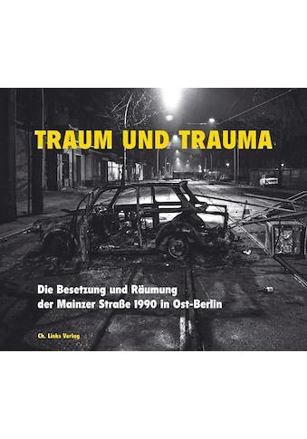 Buch »Traum und Trauma / Christine Bartlitz, Hanno Hochmuth, Tom Koltermann, Jakob... kaufen