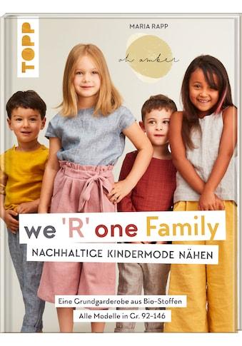 Buch »We R one Family - Nachhaltige Kindermode nähen / Maria Rapp« kaufen