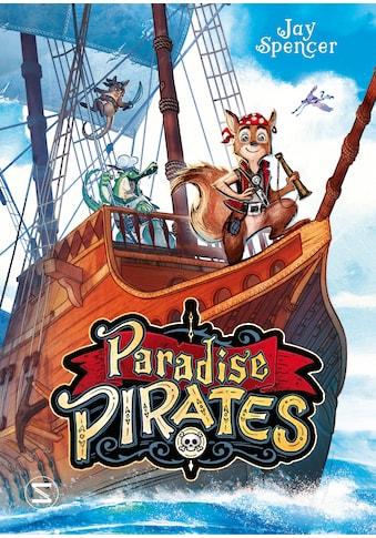 Buch »Paradise Pirates / Jay Spencer, Max Meinzold, Gabriele Haefs« kaufen
