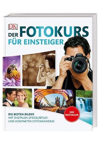 Buch »Der Fotokurs für Einsteiger / Chris Gatcum« kaufen