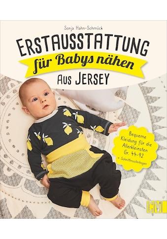 Buch »Erstausstattung für Babys nähen - aus Jersey / Sonja Hahn-Schmück« kaufen