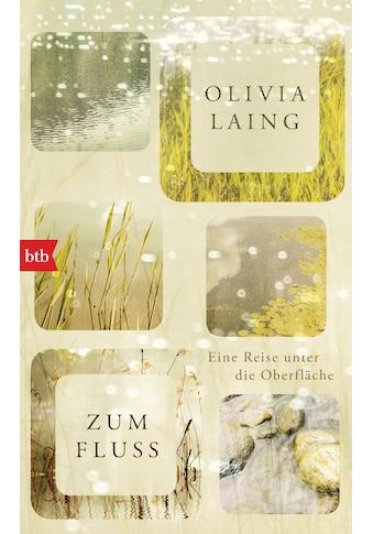 Buch »Zum Fluss / Olivia Laing, Thomas Mohr« kaufen