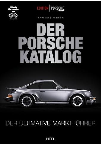 Buch »Edition Porsche Fahrer: Der Porsche-Katalog / Thomas Wirth« kaufen