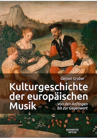 Buch »Kulturgeschichte der europäischen Musik / Gernot Gruber« kaufen