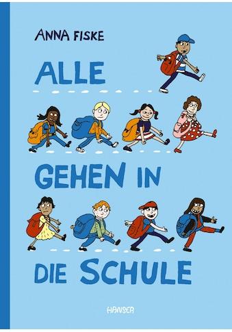 Buch »Alle gehen in die Schule / Anna Fiske, Ina Kronenberger« kaufen