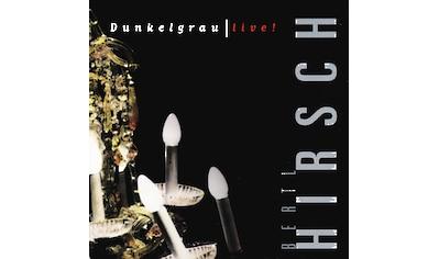 Musik-CD »Live-Dunkelgrau / HIRSCH,LUDWIG« kaufen