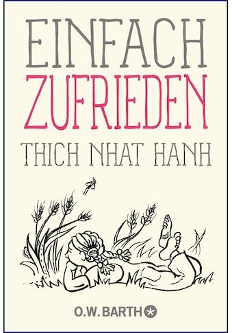 Buch »Einfach zufrieden / Thich Nhat Hanh, Ursula Richard« kaufen