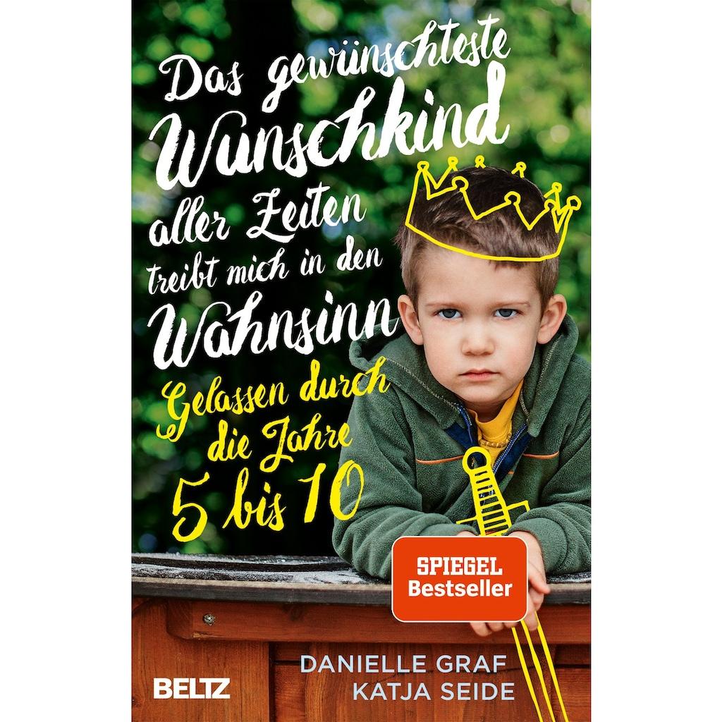 Buch »Das gewünschteste Wunschkind aller Zeiten treibt mich in den Wahnsinn / Danielle Graf, Katja Seide«