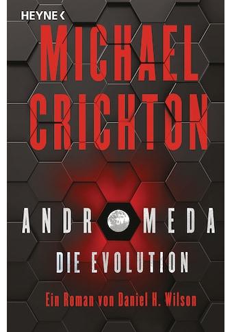 Buch »Andromeda - Die Evolution / Michael Crichton, Daniel H. Wilson, Kristof Kurz,... kaufen