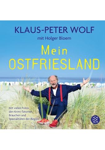 Buch »Mein Ostfriesland / Klaus-Peter Wolf, Holger Bloem« kaufen