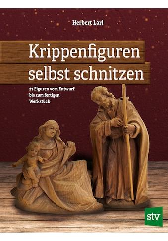 Buch »Krippenfiguren selbst schnitzen / Herbert Larl« kaufen