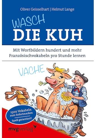Buch »Wasch die Kuh / Helmut Lange, Oliver Geisselhart« kaufen