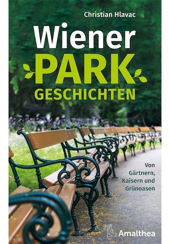 Buch »Wiener Parkgeschichten / Christian Hlavac« kaufen