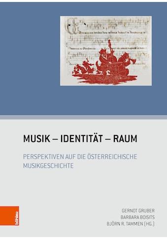 Buch »Musik - Identität - Raum / Alexander Rausch, Elisabeth Hilscher, Stefan Schmidl,... kaufen