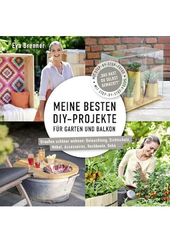 Buch »Meine besten DIY-Projekte für Garten und Balkon / Eva Brenner, Nina Terhardt,... kaufen