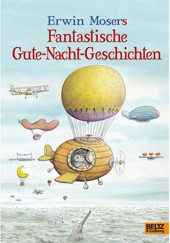 Buch »Erwin Mosers fantastische Gute-Nacht-Geschichten / Erwin Moser, Lina Marie... kaufen