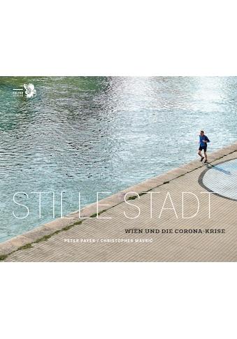 Buch »Stille Stadt / Peter Payer, Christopher Mavric« kaufen