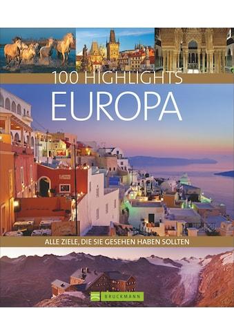 Buch »100 Highlights Europa / Ellen Astor, Monika Baumüller, Gunnar Habitz, Dietmar... kaufen