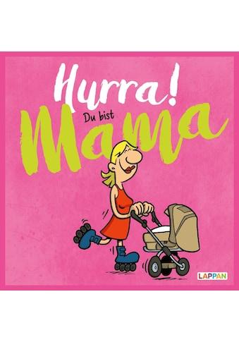 Buch »Hurra! Du bist Mama: Cartoons und lustige Texte für frisch gebackene Mütter /... kaufen