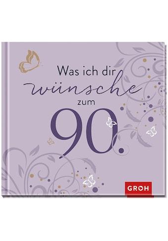 Buch »Was ich dir wünsche zum 90. / Joachim Groh« kaufen