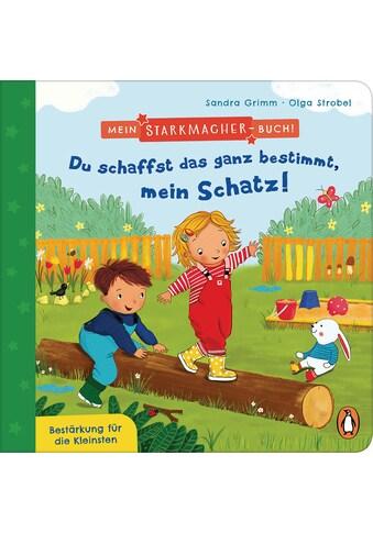 Buch »Mein Starkmacher-Buch! - Du schaffst das ganz bestimmt, mein Schatz! / Sandra... kaufen
