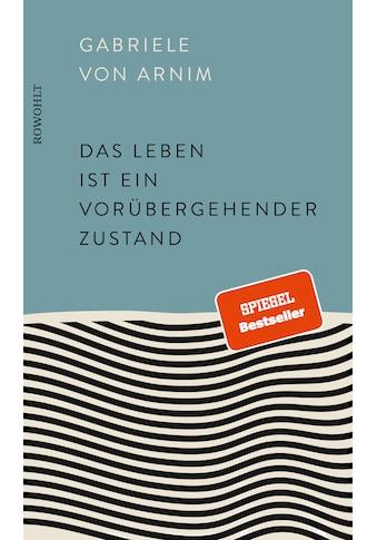 Buch »Das Leben ist ein vorübergehender Zustand / Gabriele von Arnim« kaufen