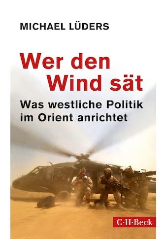 Buch »Wer den Wind sät / Michael Lüders« kaufen
