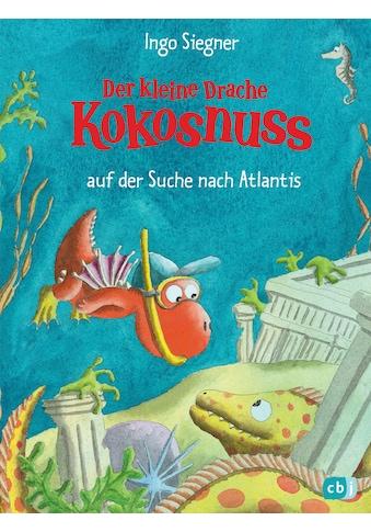 Buch »Der kleine Drache Kokosnuss auf der Suche nach Atlantis / Ingo Siegner, Ingo... kaufen