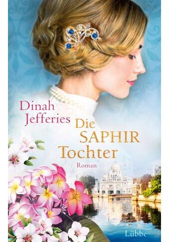 Buch »Die Saphirtochter / Dinah Jefferies, Angela Koonen« kaufen