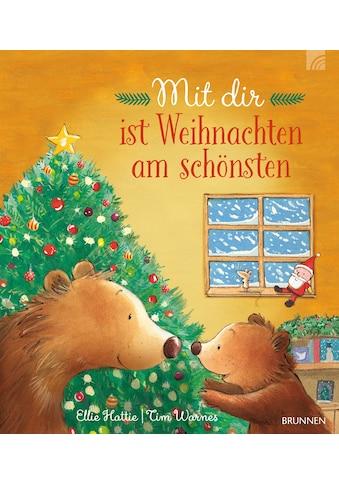 Buch »Mit dir ist Weihnachten am schönsten / Ellie Hattie, Tim Warnes« kaufen
